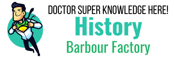 History of Barbour Factory